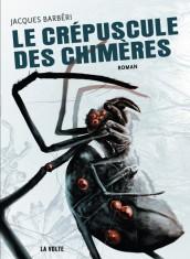 Le-crépuscule-des-chimères-de-Jacques-Barbéri